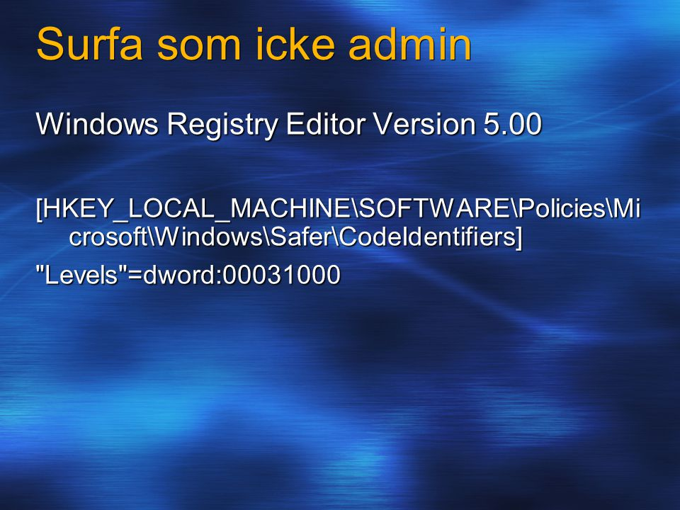 Internet John The Admin DNSMail FE Web DC Mail BE WebFileSQL AP Firewall Företaget X Firewall Surf Terminal Server Surfa på en Terminalserver