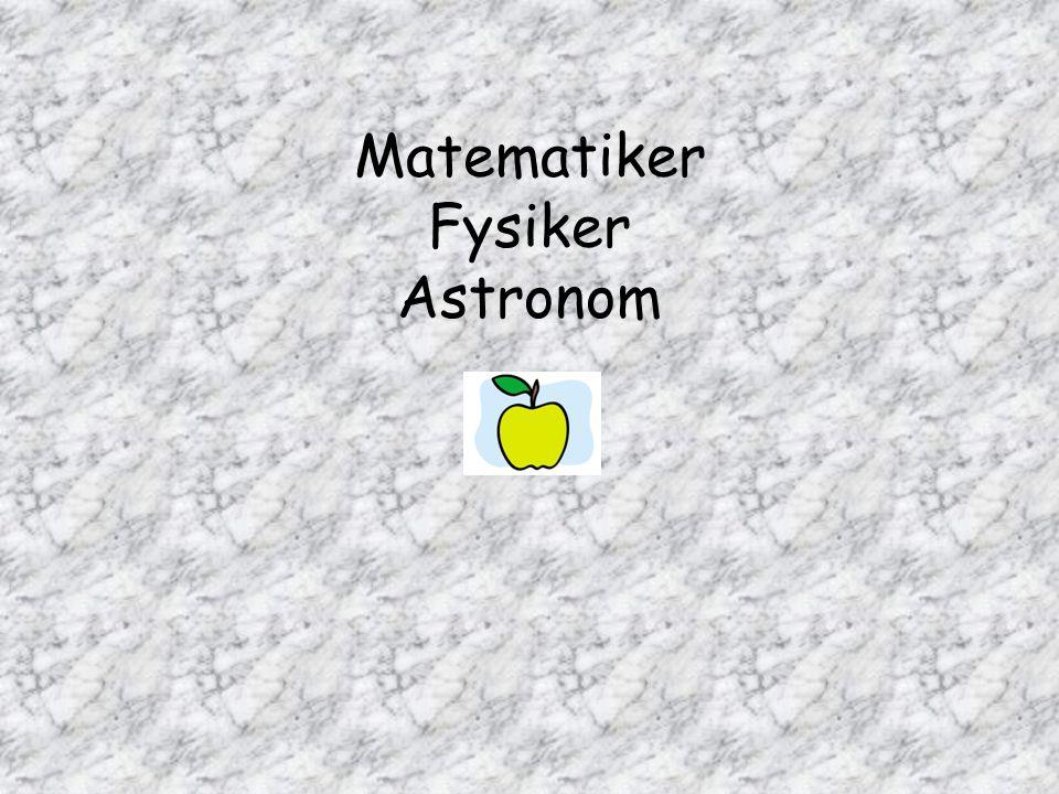 Matematiker Fysiker Astronom