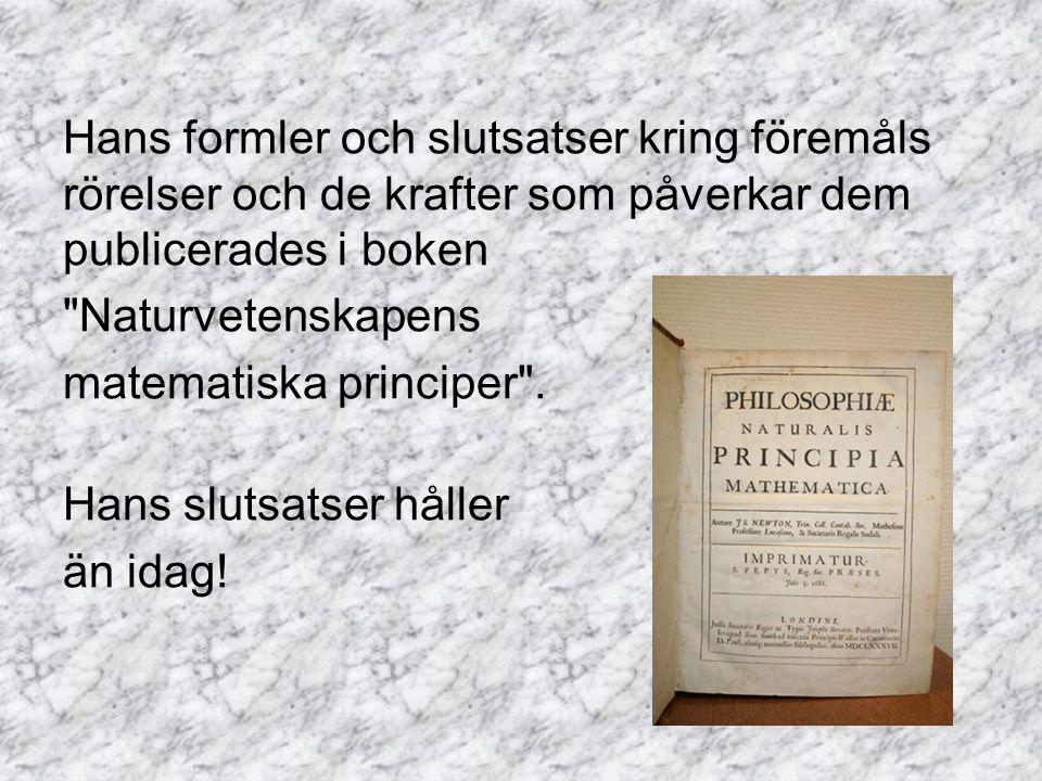 Hans formler och slutsatser kring föremåls rörelser och de krafter som påverkar dem publicerades i boken