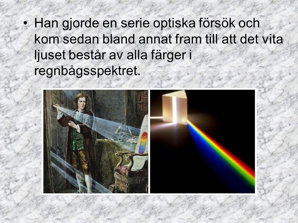 Han gjorde en serie optiska försök och kom sedan bland annat fram till att det vita ljuset består av alla färger i regnbågsspektret.