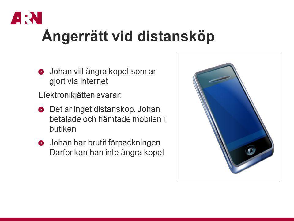 Johan vill ångra köpet som är gjort via internet Elektronikjätten svarar: Det är inget distansköp. Johan betalade och hämtade mobilen i butiken Johan