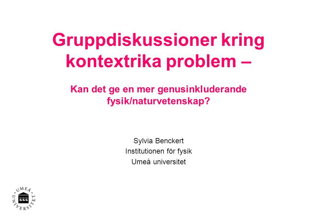Gruppdiskussioner kring kontextrika problem – Kan det ge en mer genusinkluderande fysik/naturvetenskap.