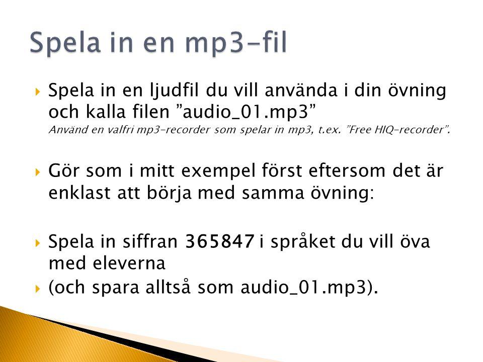 Spara filen audio_01.mp3 i mappen Audio som du har gjort i mappen Hotpotatoes.