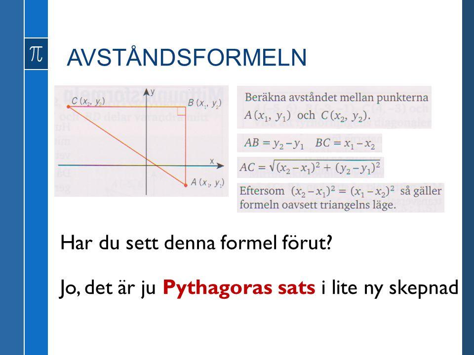 Har du sett denna formel förut? Jo, det är ju Pythagoras sats i lite ny skepnad