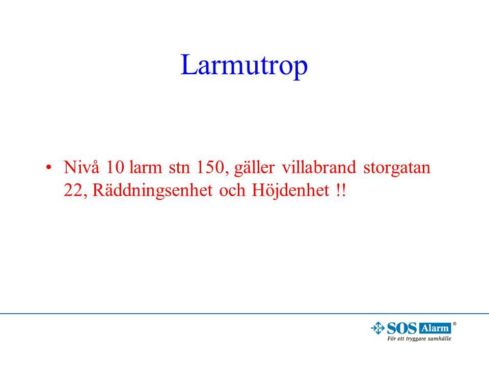 Larmutrop Nivå 10 larm stn 150, gäller villabrand storgatan 22, Räddningsenhet och Höjdenhet !!