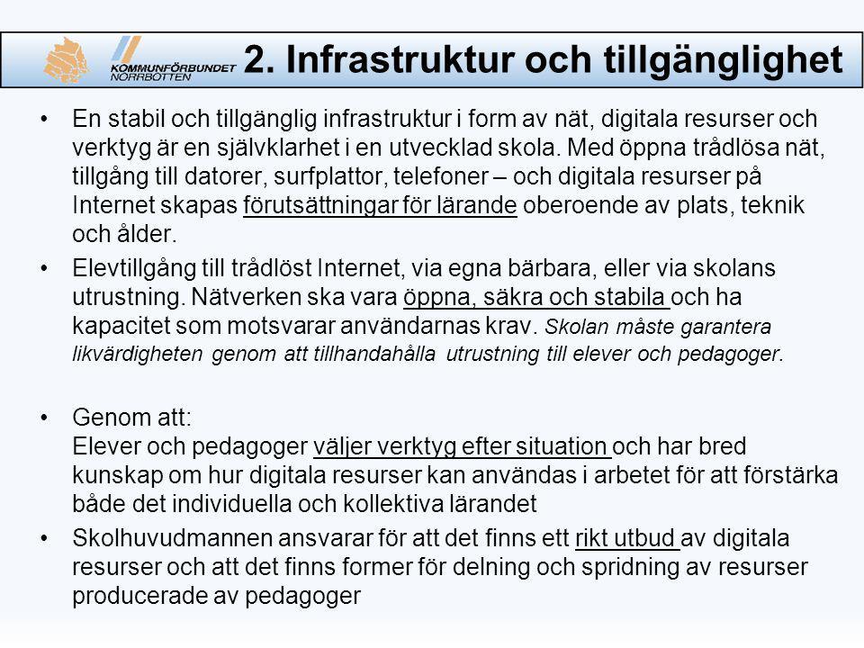 2. Infrastruktur och tillgänglighet En stabil och tillgänglig infrastruktur i form av nät, digitala resurser och verktyg är en självklarhet i en utvec