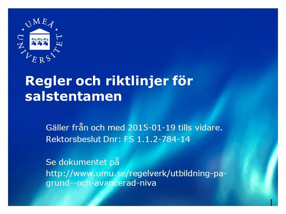 Regler och riktlinjer för salstentamen Gäller från och med 2015-01-19 tills vidare.