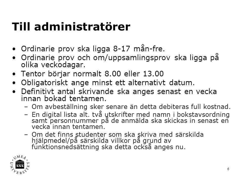 Till administratörer Ordinarie prov ska ligga 8-17 mån-fre.