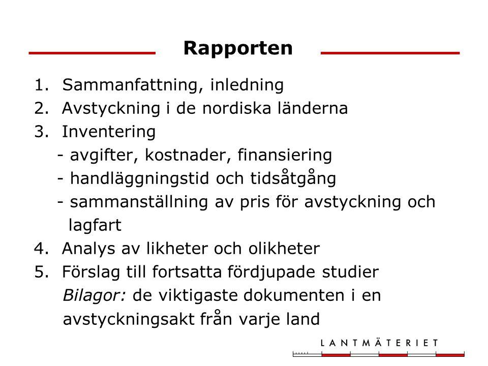Rapporten 1.Sammanfattning, inledning 2.Avstyckning i de nordiska länderna 3.