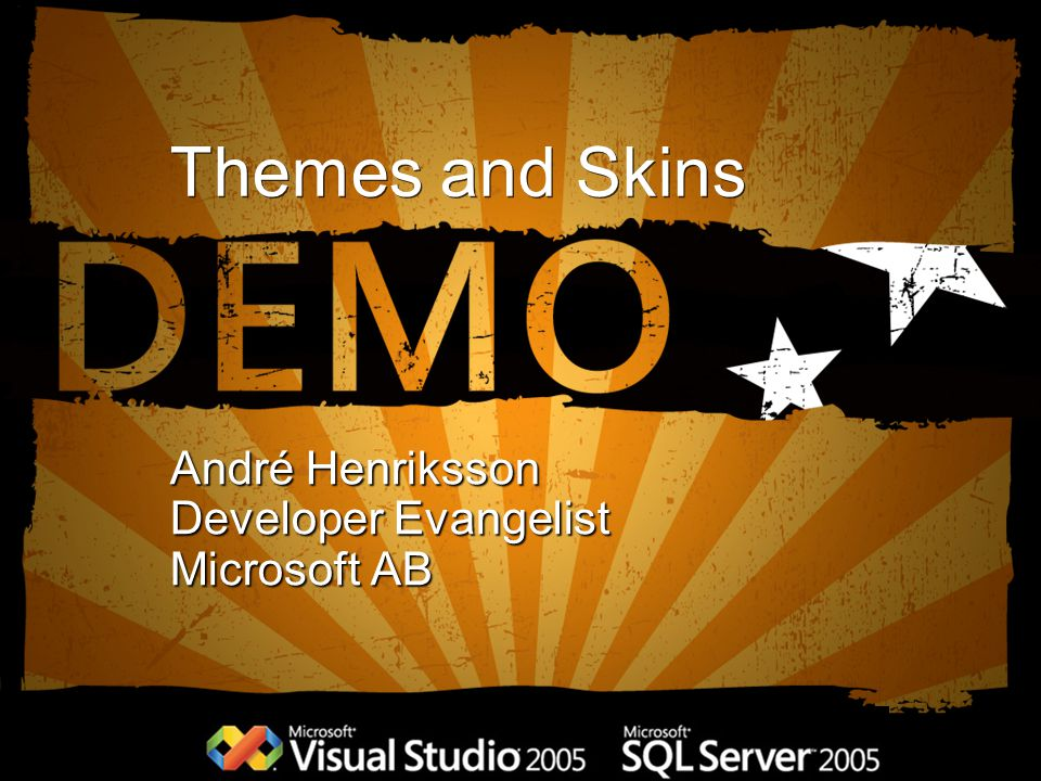 Themes and Skins André Henriksson Developer Evangelist Microsoft AB