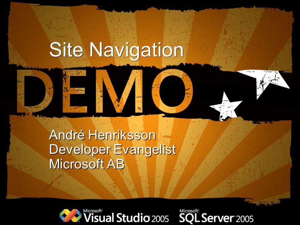 Site Navigation André Henriksson Developer Evangelist Microsoft AB