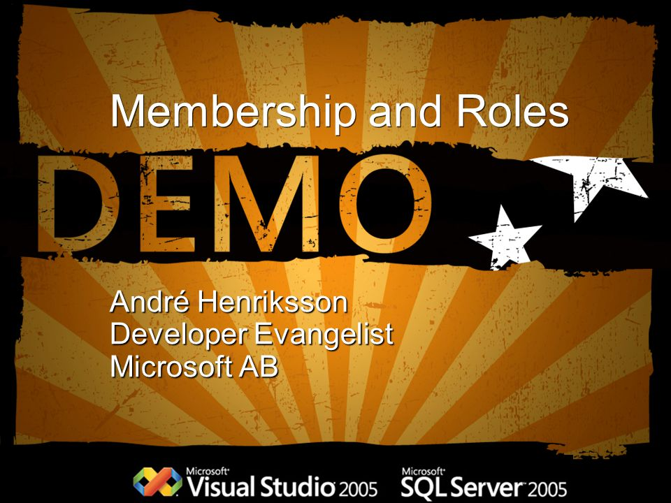 Membership and Roles André Henriksson Developer Evangelist Microsoft AB