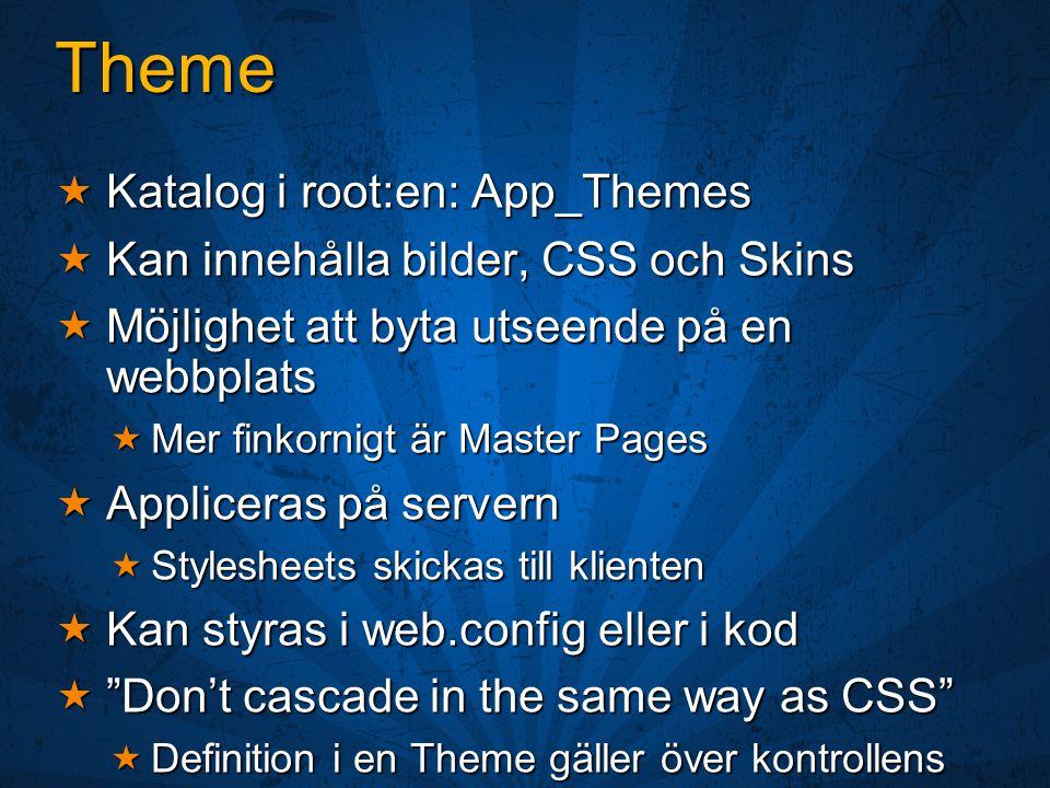Profiler  Spara användardata för evigt  Starkt typad åtkomst (ej i session)  Hämta användarprofil (ej i session)  Överlever sessionen (ej i session)  Autenticerade och anonyma användare  Stödjer olika datatyper (även custom types)  Åtkomst via dynamiskt kompilerad klass baserad på HttpProfileBase  Provider-baserad för flexibel lagring