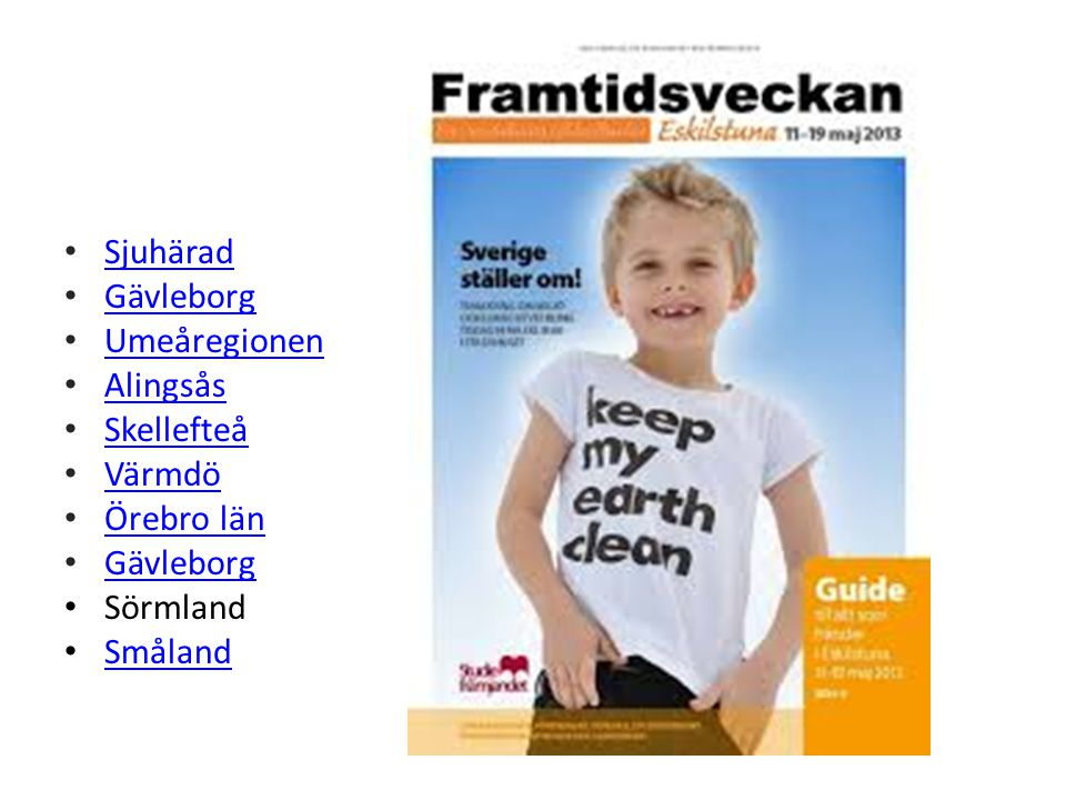 Sjuhärad Gävleborg Umeåregionen Alingsås Skellefteå Värmdö Örebro län Gävleborg Sörmland Småland