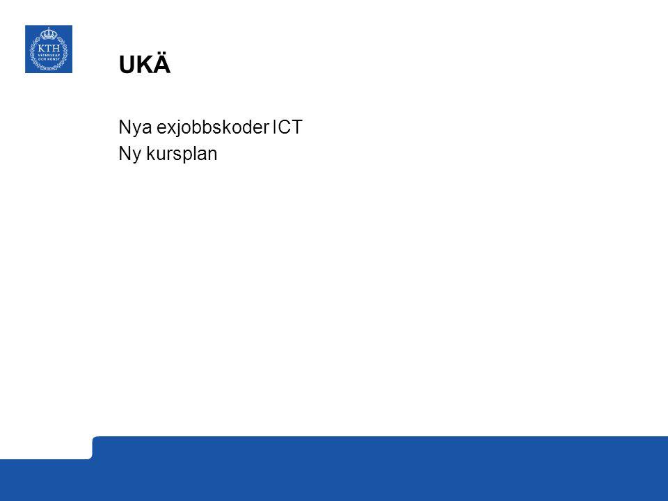 UKÄ Nya exjobbskoder ICT Ny kursplan