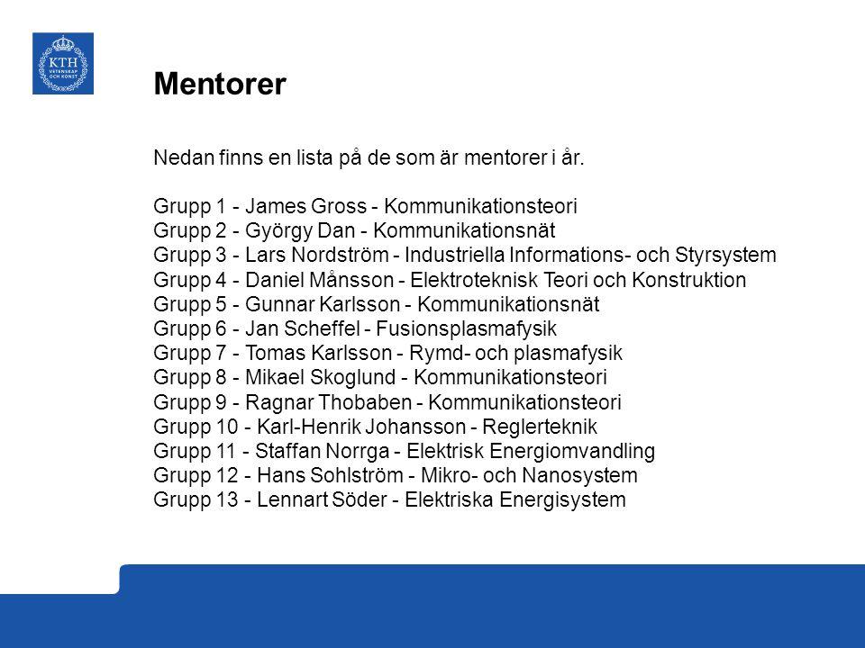 Mentorer Nedan finns en lista på de som är mentorer i år.