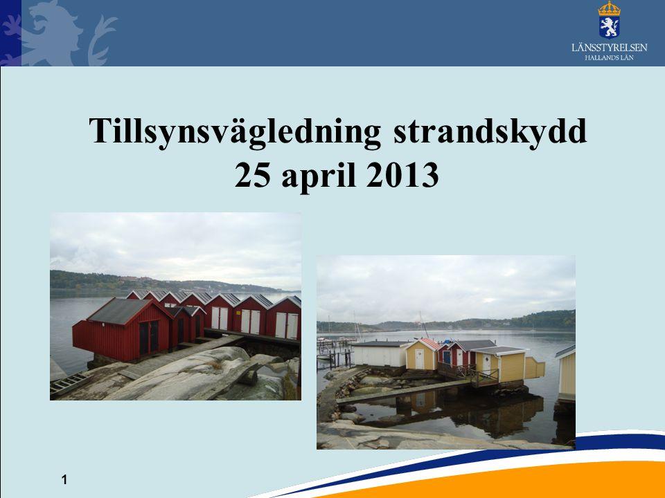 1 Tillsynsvägledning strandskydd 25 april 2013