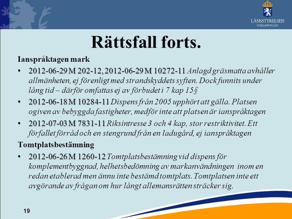 Rättsfall forts. Ianspråktagen mark 2012-06-29 M 202-12, 2012-06-29 M 10272-11 2012-06-29 M 202-12, 2012-06-29 M 10272-11 Anlagd gräsmatta avhåller al