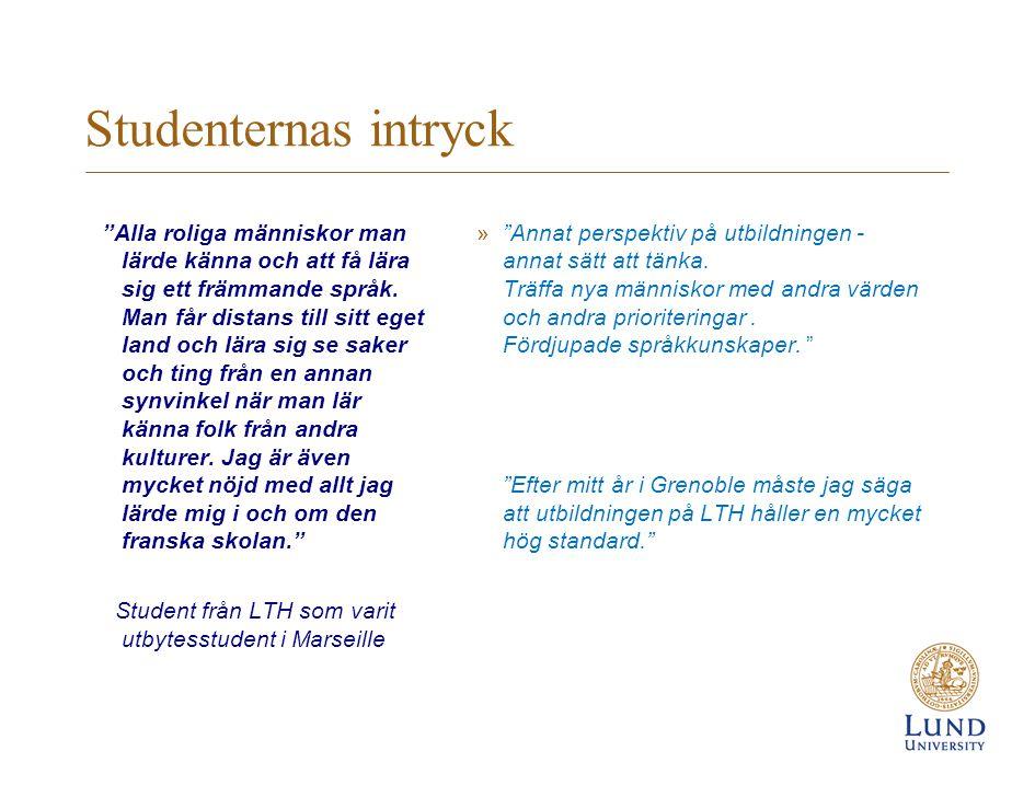 Studenternas intryck Alla roliga människor man lärde känna och att få lära sig ett främmande språk.