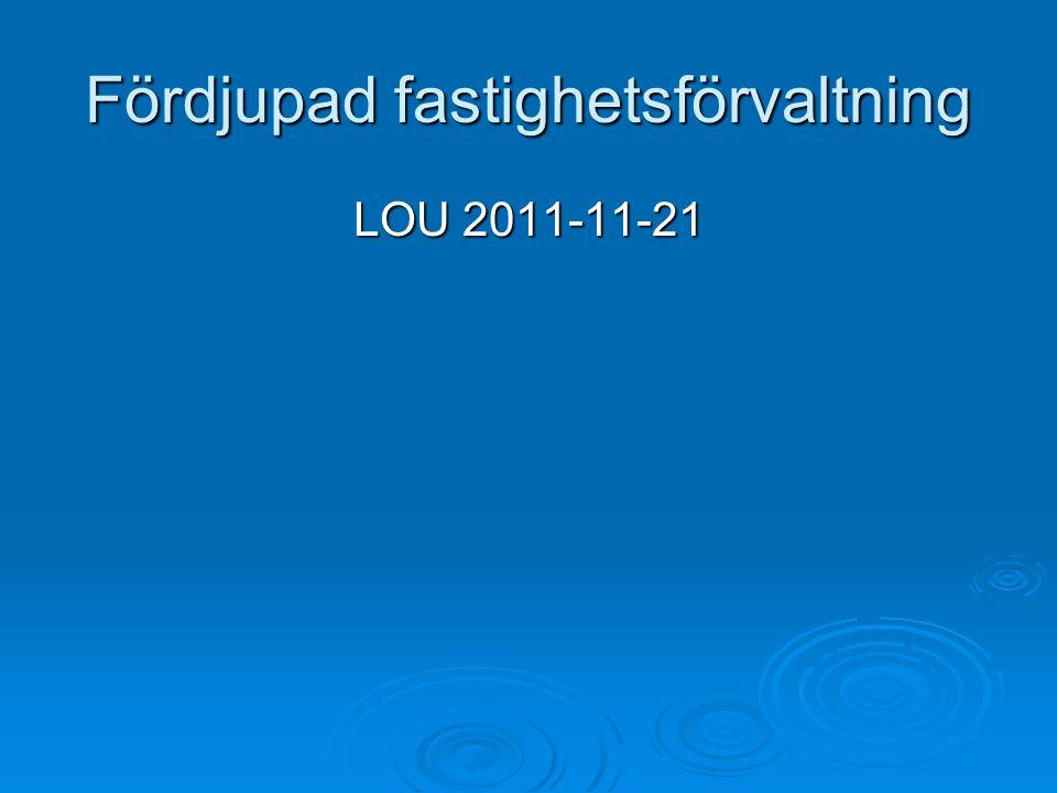 Fördjupad fastighetsförvaltning LOU 2011-11-21
