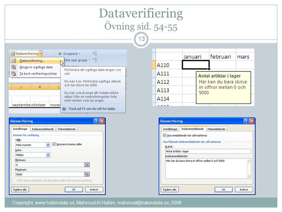 Dataverifiering Övning sid. 54-55 Copyright, www.hakimdata.se, Mahmud Al Hakim, mahmud@hakimdata.se, 2008 13