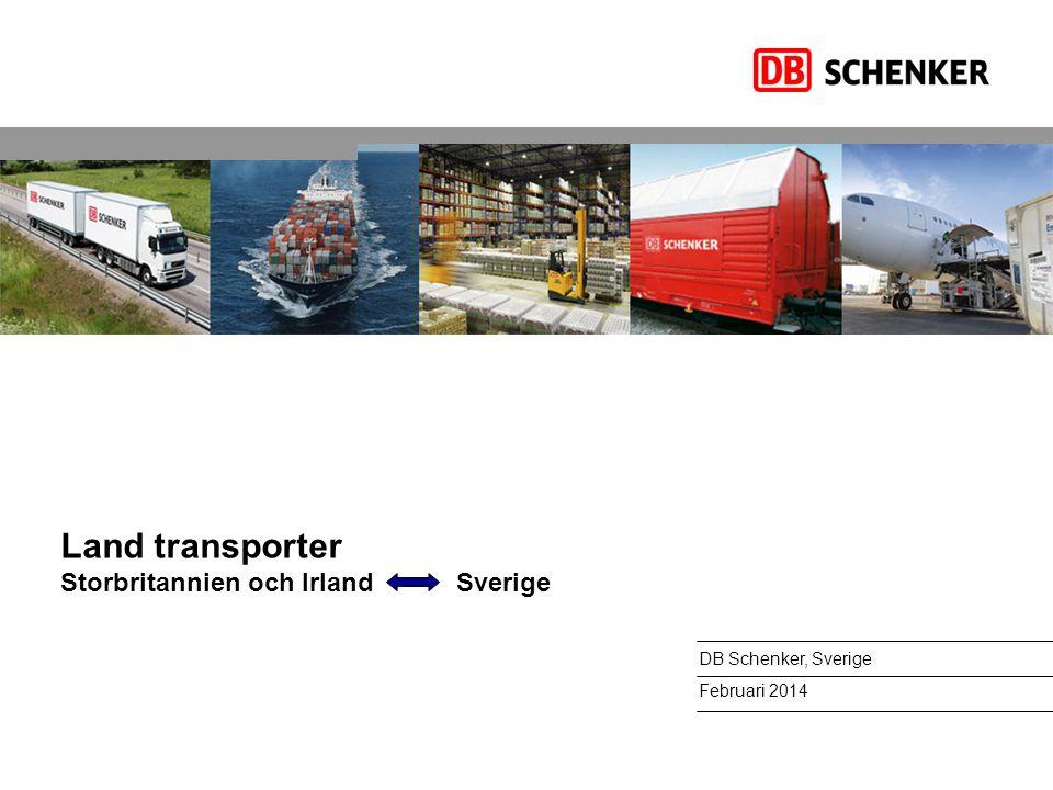 Land transporter Storbritannien och Irland Sverige DB Schenker, Sverige Februari 2014