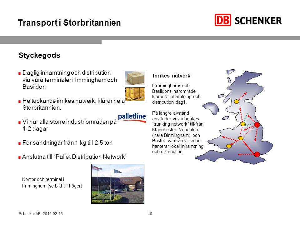 Transport i Storbritannien Daglig inhämtning och distribution via våra terminaler i Immingham och Basildon Heltäckande inrikes nätverk, klarar hela St