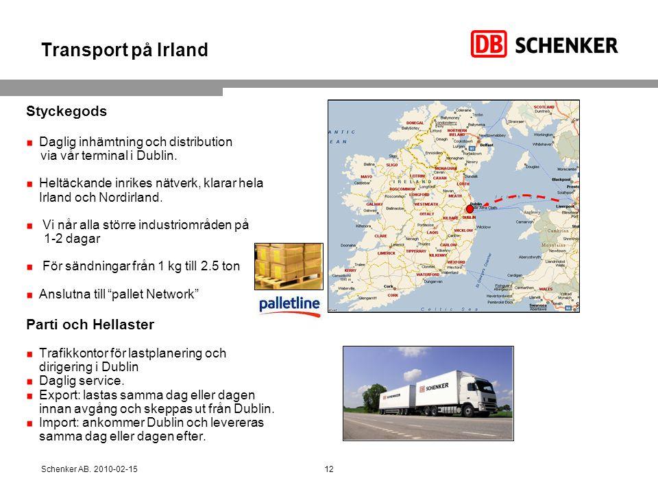 Transport på Irland Styckegods Daglig inhämtning och distribution via vår terminal i Dublin. Heltäckande inrikes nätverk, klarar hela Irland och Nordi