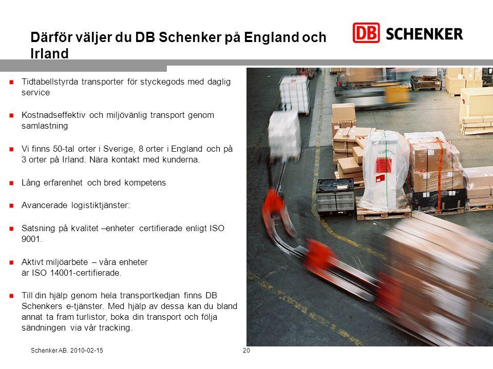 Därför väljer du DB Schenker på England och Irland Tidtabellstyrda transporter för styckegods med daglig service Kostnadseffektiv och miljövänlig tran