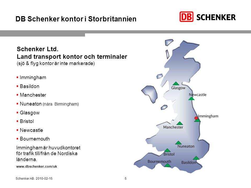 DB Schenker kontor i Storbritannien Schenker Ltd. Land transport kontor och terminaler (sjö & flyg kontor är inte markerade)  Immingham  Basildon 