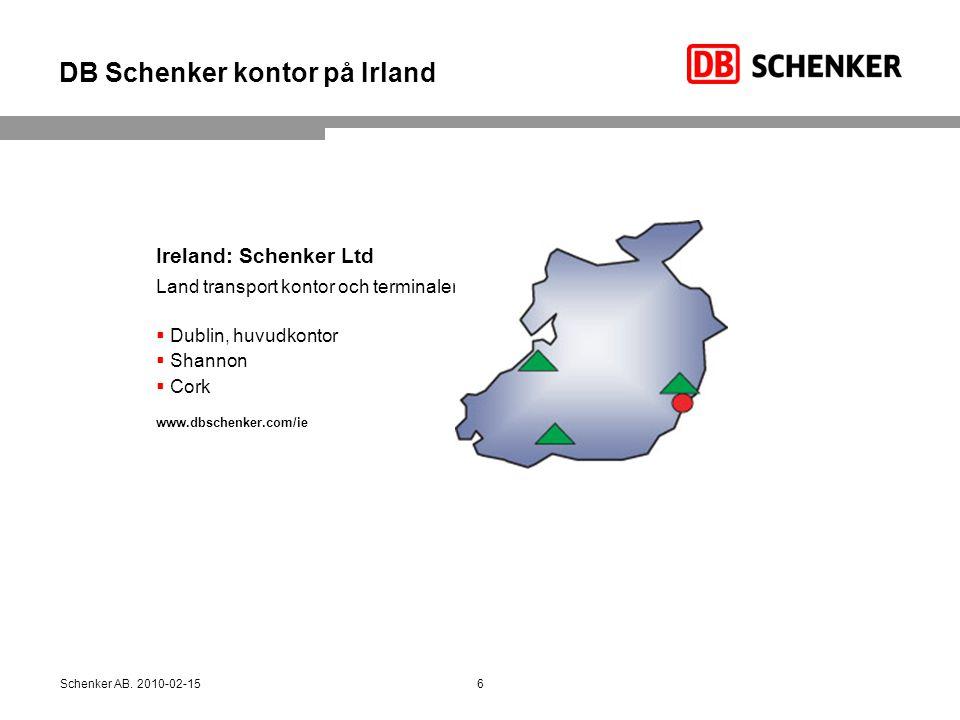 DB Schenker kontor på Irland Ireland: Schenker Ltd Land transport kontor och terminaler  Dublin, huvudkontor  Shannon  Cork www.dbschenker.com/ie 6