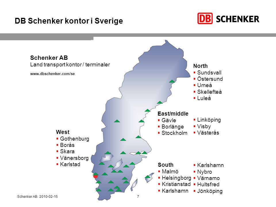 DB Schenker kontor i Sverige Schenker AB Land transport kontor / terminaler www.dbschenker.com/se West  Gothenburg  Borås  Skara  Vänersborg  Kar