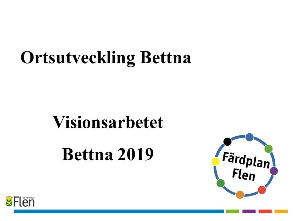 Ortsutveckling Bettna Visionsarbetet Bettna 2019