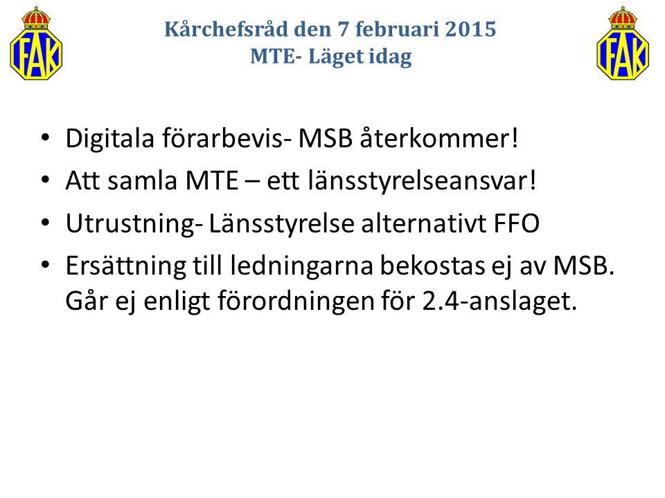 Digitala förarbevis- MSB återkommer! Att samla MTE – ett länsstyrelseansvar! Utrustning- Länsstyrelse alternativt FFO Ersättning till ledningarna beko