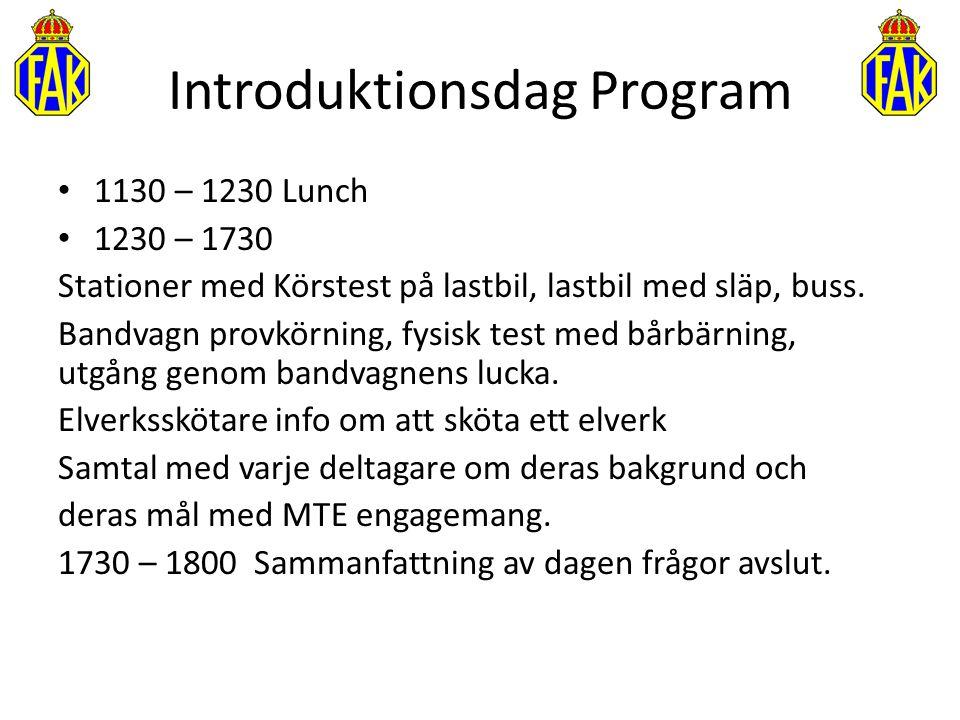 Introduktionsdag Program 1130 – 1230 Lunch 1230 – 1730 Stationer med Körstest på lastbil, lastbil med släp, buss. Bandvagn provkörning, fysisk test me