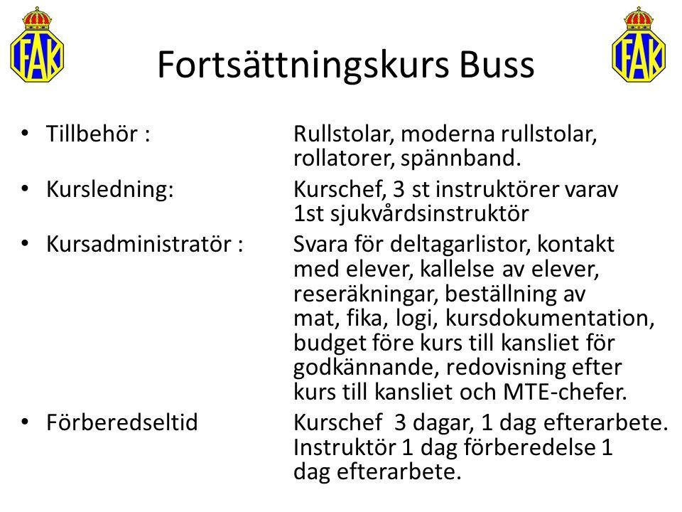 Fortsättningskurs Buss Tillbehör : Rullstolar, moderna rullstolar, rollatorer, spännband. Kursledning: Kurschef, 3 st instruktörer varav 1st sjukvårds