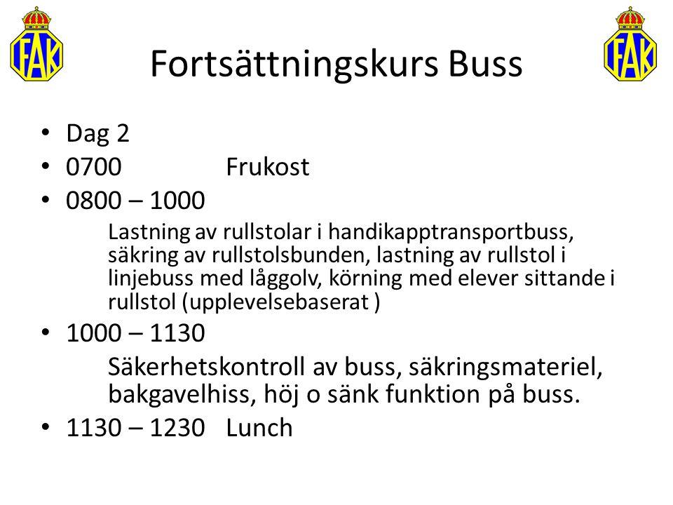 Dag 2 0700 Frukost 0800 – 1000 Lastning av rullstolar i handikapptransportbuss, säkring av rullstolsbunden, lastning av rullstol i linjebuss med låggo