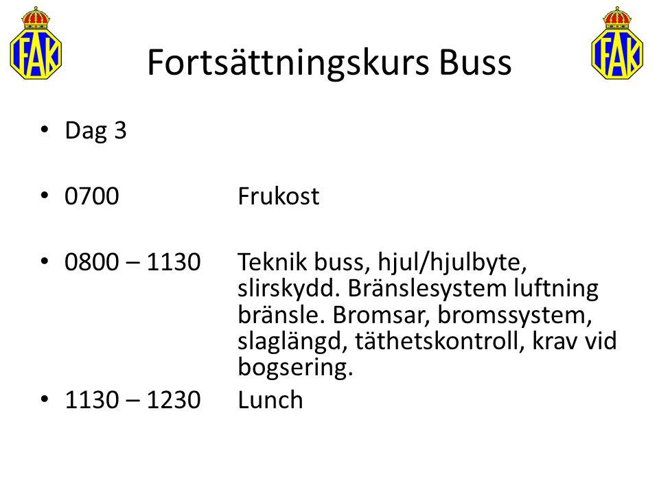 Fortsättningskurs Buss Dag 3 0700 Frukost 0800 – 1130 Teknik buss, hjul/hjulbyte, slirskydd. Bränslesystem luftning bränsle. Bromsar, bromssystem, sla