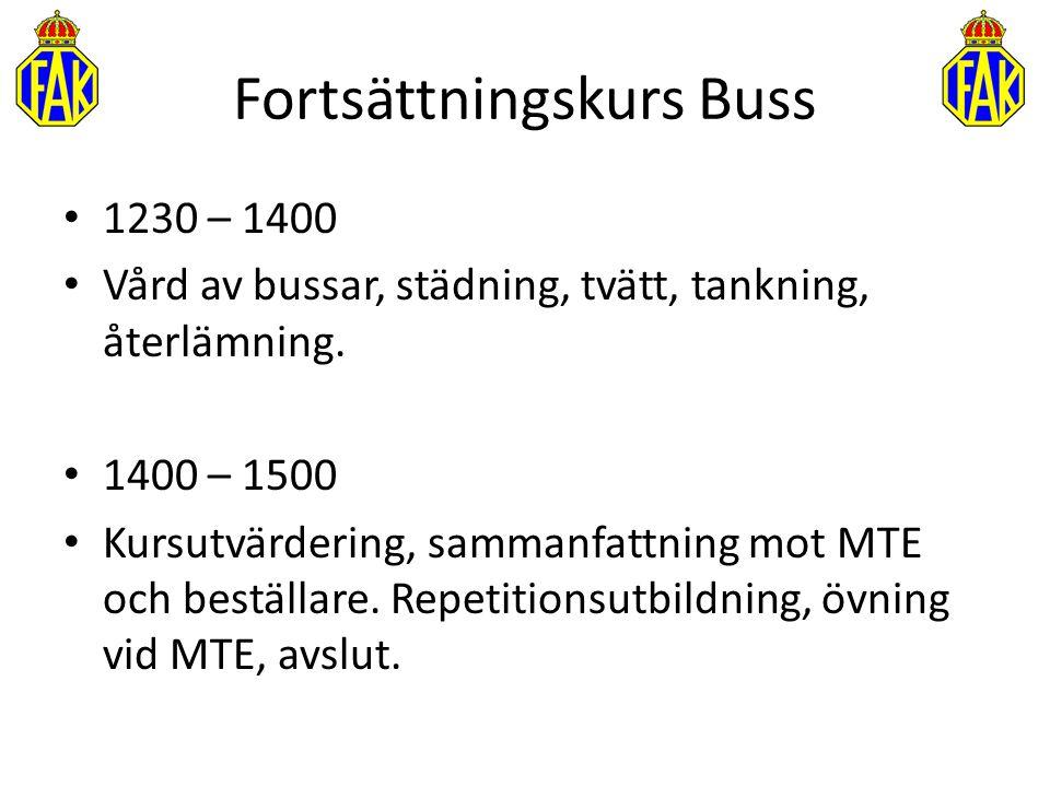 1230 – 1400 Vård av bussar, städning, tvätt, tankning, återlämning. 1400 – 1500 Kursutvärdering, sammanfattning mot MTE och beställare. Repetitionsutb