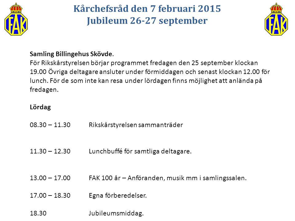 Kårchefsråd den 7 februari 2015 Jubileum 26-27 september Samling Billingehus Skövde. För Rikskårstyrelsen börjar programmet fredagen den 25 september