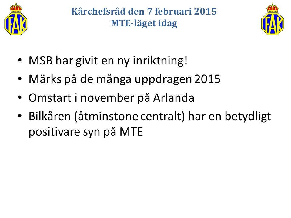 MSB har givit en ny inriktning! Märks på de många uppdragen 2015 Omstart i november på Arlanda Bilkåren (åtminstone centralt) har en betydligt positiv