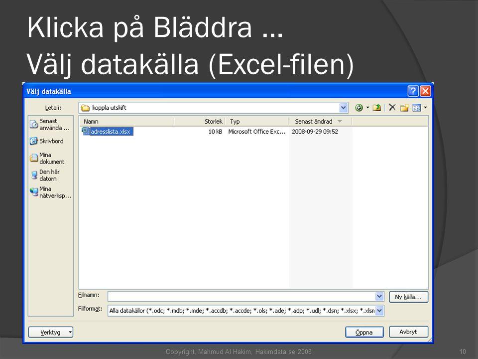 Klicka på Bläddra … Välj datakälla (Excel-filen) Copyright, Mahmud Al Hakim, Hakimdata.se 200810