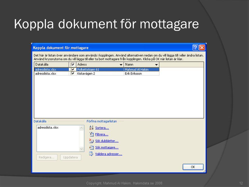 Koppla dokument för mottagare Copyright, Mahmud Al Hakim, Hakimdata.se 200812