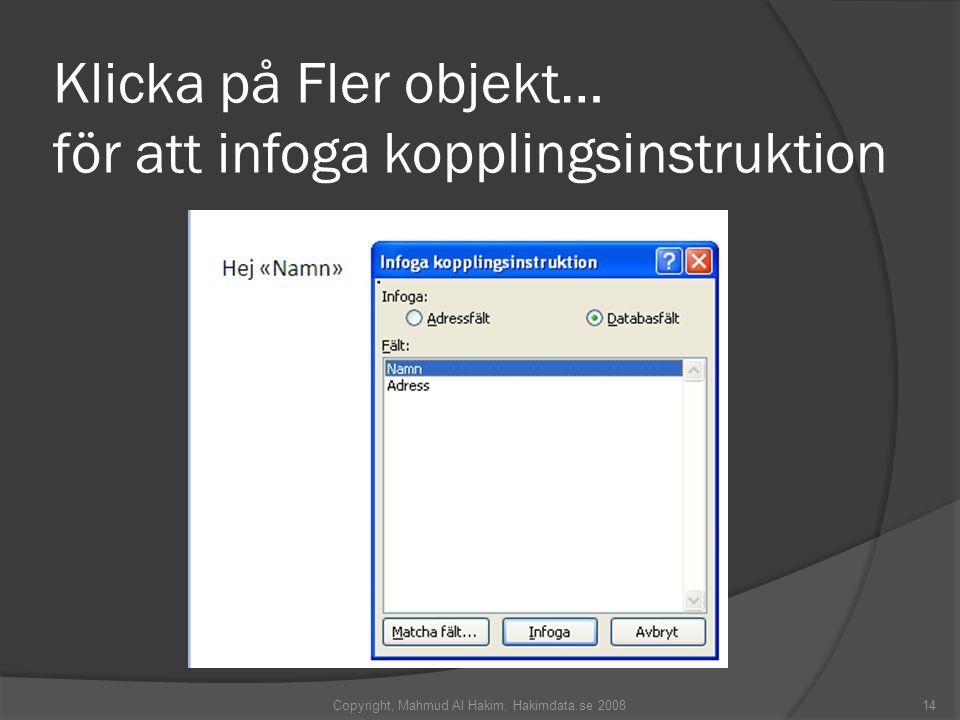 Klicka på Fler objekt… för att infoga kopplingsinstruktion Copyright, Mahmud Al Hakim, Hakimdata.se 200814