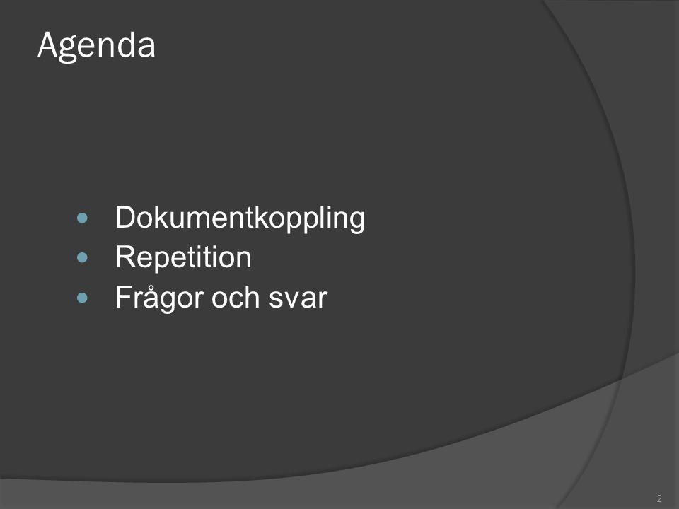 2 Agenda Dokumentkoppling Repetition Frågor och svar