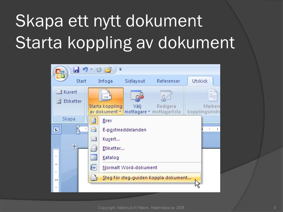 Skapa ett nytt dokument Starta koppling av dokument Copyright, Mahmud Al Hakim, Hakimdata.se 20086