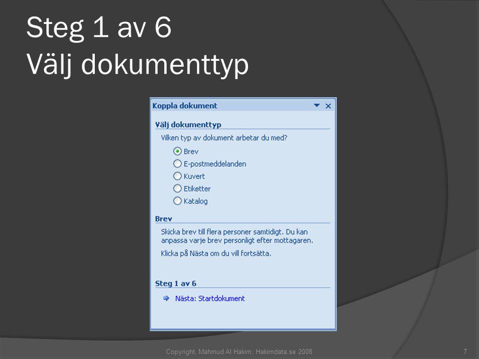 Steg 1 av 6 Välj dokumenttyp Copyright, Mahmud Al Hakim, Hakimdata.se 20087