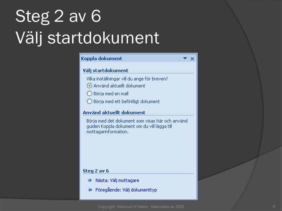 Steg 2 av 6 Välj startdokument Copyright, Mahmud Al Hakim, Hakimdata.se 20088