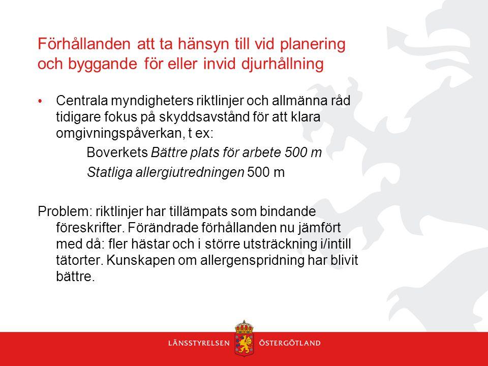 Förhållanden att ta hänsyn till vid planering och byggande för eller invid djurhållning Centrala myndigheters riktlinjer och allmänna råd tidigare fok