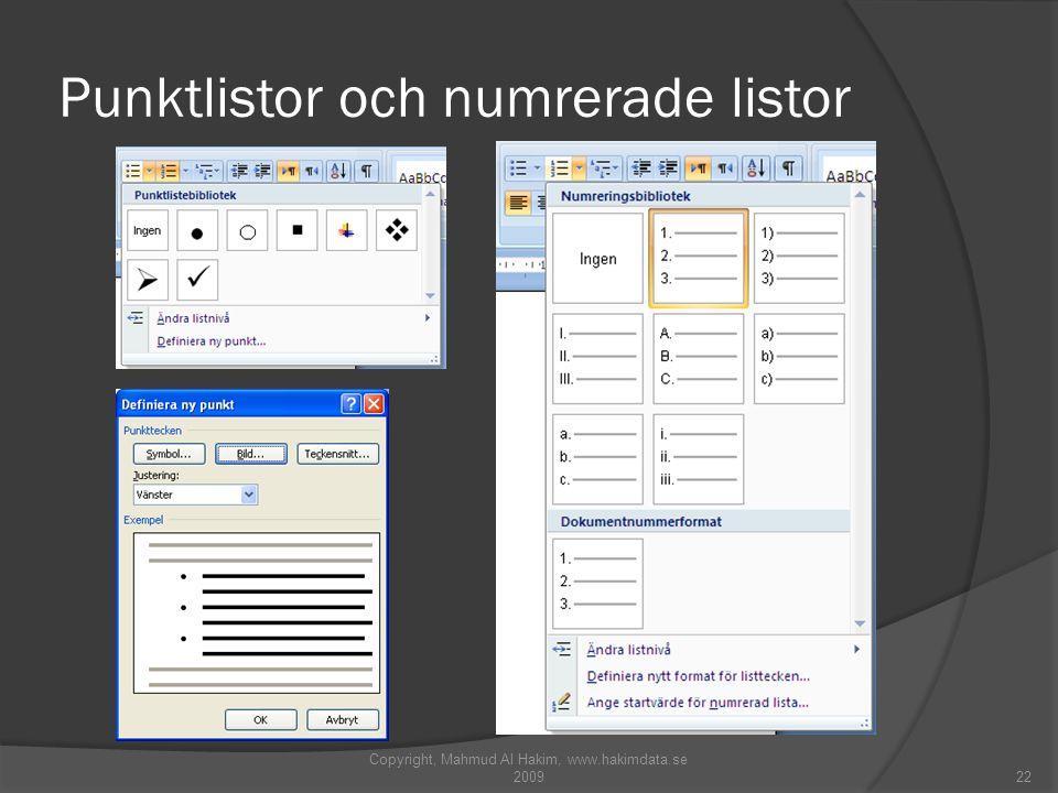 Punktlistor och numrerade listor Copyright, Mahmud Al Hakim, www.hakimdata.se 200922